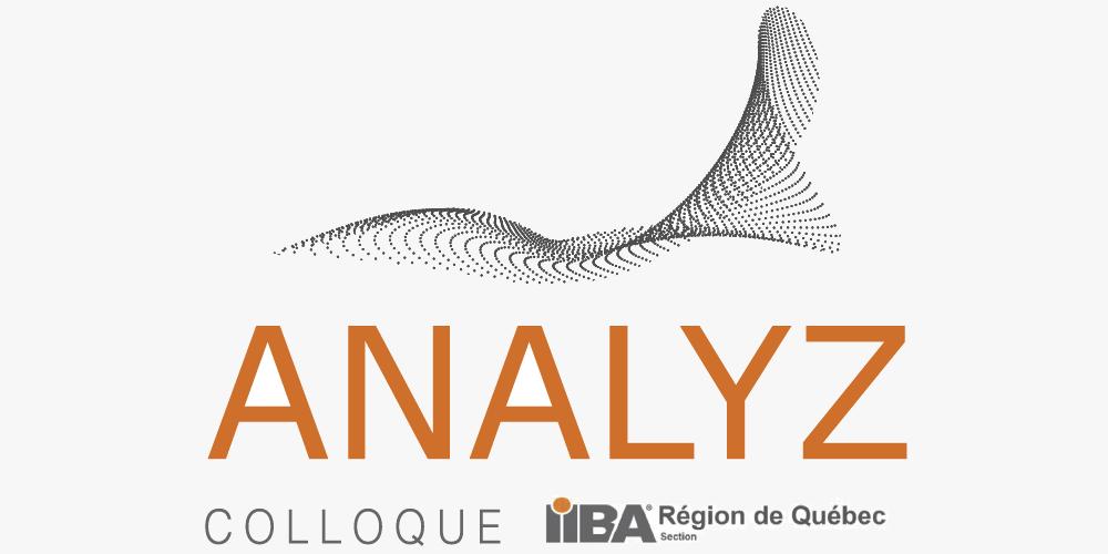 ANALYZ - Colloque 2017 de l'IIBA Région de Québec